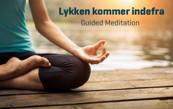 Lykken kommer indefra - Guided meditation